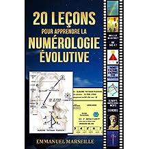 20 leçons pour apprendre la numérologie évolutive (French Edition)