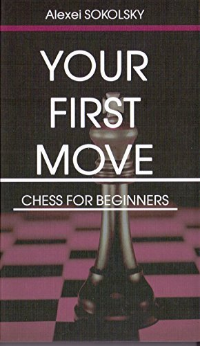 YOUR FIRST MOVE Chess for beginners