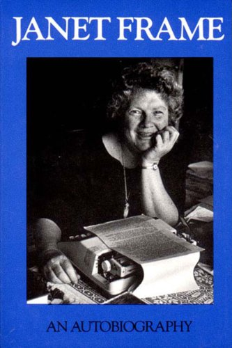 Janet Frame: An Autobiography; Volume One : To the Is-Land, Volume Two : An Angel at My Table, Volume Three : The Envoy
