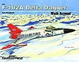 F-102 Delta Dagger, Ken Neubeck, 0897476158