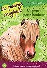 Les poneys magiques, tome 11 : Un poney porte-bonheur par Bentley