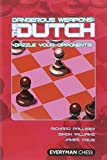 Dangerous Weapons: The Dutch: Dazzle Your Opponents! (everyman Chess Series)-Richard Palliser Simon Williams James Vigus