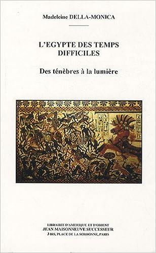 Livres gratuits L'Egypte des temps difficiles : Des ténèbres à la lumière epub, pdf