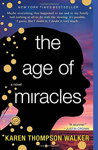 The Age of Miracles: A Novel - Karen Walkers