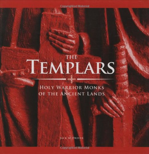 Download The Templars: Holy Warrior Monks of the Ancient Lands pdf epub