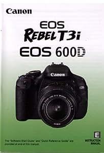 amazon com canon eos rebel t3i eos 600d instruction manual rh amazon com canon 600d user guide canon eos 600d user manual pdf download