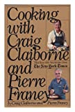 Cooking with Craig Claiborne and Pierre Franey, Craig Claiborne and Pierre Franey, 0812910788