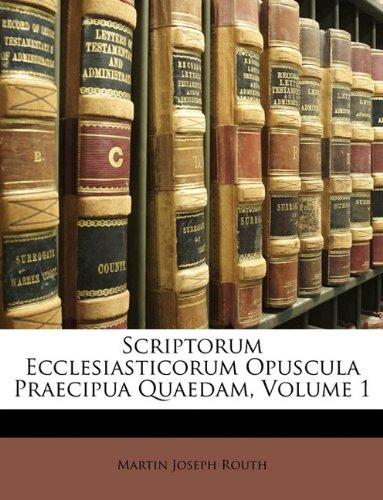 Download Scriptorum Ecclesiasticorum Opuscula Praecipua Quaedam, Volume 1 (Latin Edition) pdf