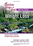 img - for Chicken Soup for the Soul Healthy Living Series Weight Loss: important facts, inspiring stories book / textbook / text book