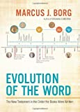 Evolution of the Word, Marcus J. Borg, 0062082108