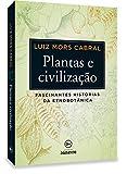 capa de Plantas e Civilização. Fascinantes Histórias da Etnobotânica