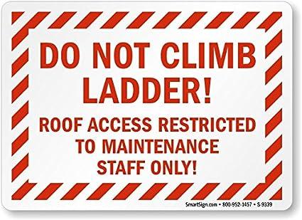 No subir escalera. techo acceso restringidos a personal de ...