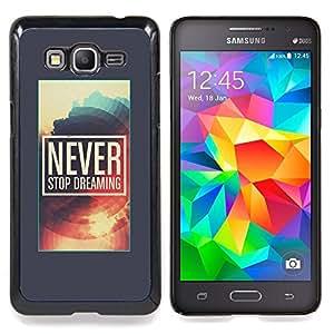 "Never Stop Dreaming Poster gris Sun"" - Metal de aluminio y de plástico duro Caja del teléfono - Negro - Samsung Galaxy Grand Prime G530F G530FZ G530Y G530H G530FZ/DS"