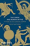 img - for The Greek and Roman Myths: A Guide to the Classical Stories book / textbook / text book