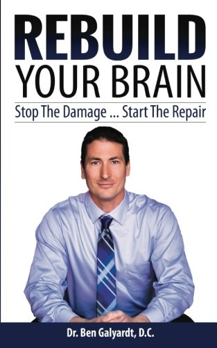 Rebuild Your Brain: Stop The Damage... Start The Repair