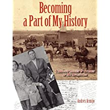 Becoming a Part of My History: Through Images & Stories of My Ancestors