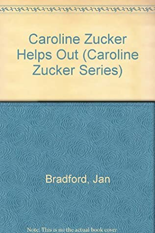 book cover of Caroline Zucker Helps Out