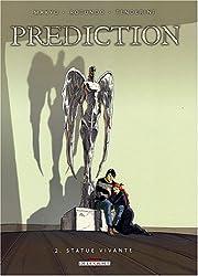 Prédiction, Tome 2 : Statue vivante