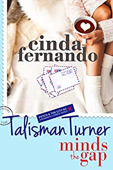 Talisman Turner Minds the Gap: A Romantic Comedy Novel (Psych & the City Book 2) by [Fernando, Cinda]