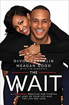 The Wait: A Powerful Practice for Finding the Love of Your Life and the Life You Love by [Franklin, DeVon, Good, Meagan]