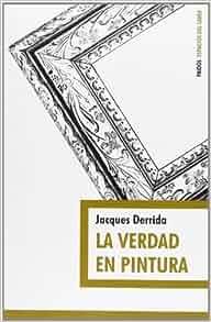 La Verdad de la Pintura (Espacios del Saber) (Spanish Edition