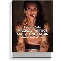 Spiritual Skin: Magical Tattoos and Scarification (German Edition)