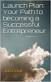 Launch Plan: Your Path to becoming a Successful Entrepreneur by [Cook, Jon]