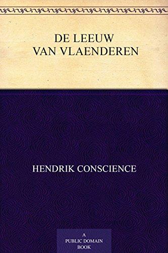 De leeuw van Vlaenderen: [Tweede deel] (Dutch Edition)