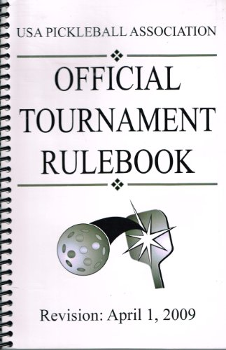 USA Pickleball Association (USAPA) official tournament rulebook.