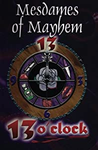 13 O'Clock: an anthology of crime stories (Thirteen) (Volume 2)
