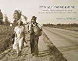 It's All Done Gone: Arkansas Photographs from the