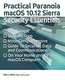 Practical Paranoia: macOS 10.12 Sierra Security Essentials