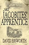 The Jacobites' Apprentice by David Ebsworth front cover