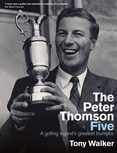 Golfing Legend (The Peter Thomson Five: A golfing legend's greatest triumphs)