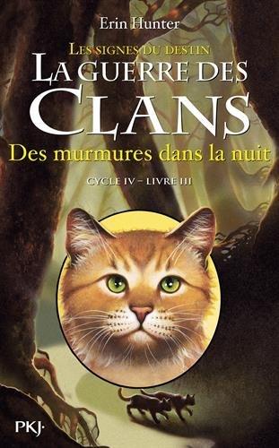 La Guerre Des Clans : Les Signes Du Destin Cycle IV, Tome 3 : Des Murmures Dans La Nuit By Erin Hunter 2015-10-01