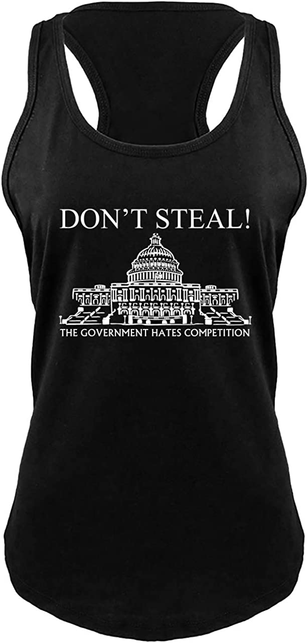 Comical Shirt Ladies Dont Steal Government Hates Competition Funny Racerback
