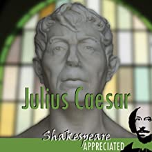 Julius Caesar: Shakespeare Appreciated (Unabridged, Dramatised, Commentary Options) Performance by William Shakespeare, Simon Potter, David Cottis, Phil Viner, Jools Viner Narrated by Joan Walker, Gregory Cox, Colin Campbell