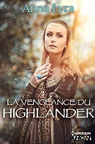 La vengeance du Highlander par Anna Lyra
