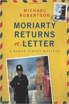 Book Moriarty Returns a Letter: A Baker Street Mystery (The Baker Street Letters) by Michael Robertson (2014-01-28)