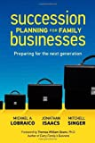 Succession Planning for Family Businesses, Michael A. Lobraico and Jonathan Isaacs, 1926645537