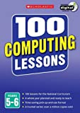 img - for 100 Computing Lessons: Years 5-6 (100 Lessons - 2014 Curriculum) by Steve Bunce (2014-09-04) book / textbook / text book