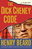 The Dick Cheney Code: A Parody