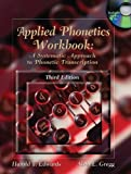 Applied Phonetics Workbook: A Systematic Approach to Phonetic Transcription