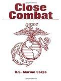 Close Combat - U. S. Marine Corps, U.S. Marine Corps Staff, 1581600739