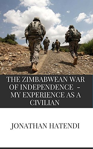 The Zimbabwean War of Independence - My experience as a civilian by [Hatendi, Jonathan]