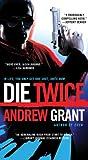 Die Twice, Andrew Grant, 0312537948