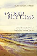 Sacred Rhythms Participant's Guide with DVD: Spiritual Practices that Nourish Your Soul and Transform Your Life Paperback