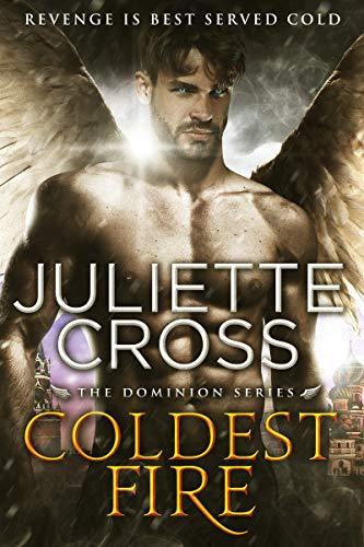 Coldest Fire by Juliette Cross