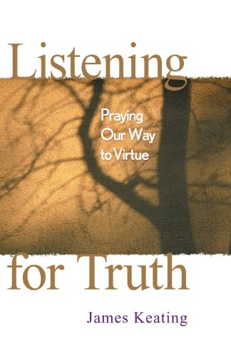 Listening for Truth: Praying Our Way to Virtue