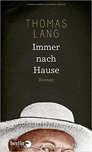 Immer Nach Hause Roman Amazonde Thomas Lang Bã¼cher